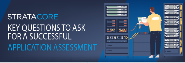 key questions to ask for a successful application assessment