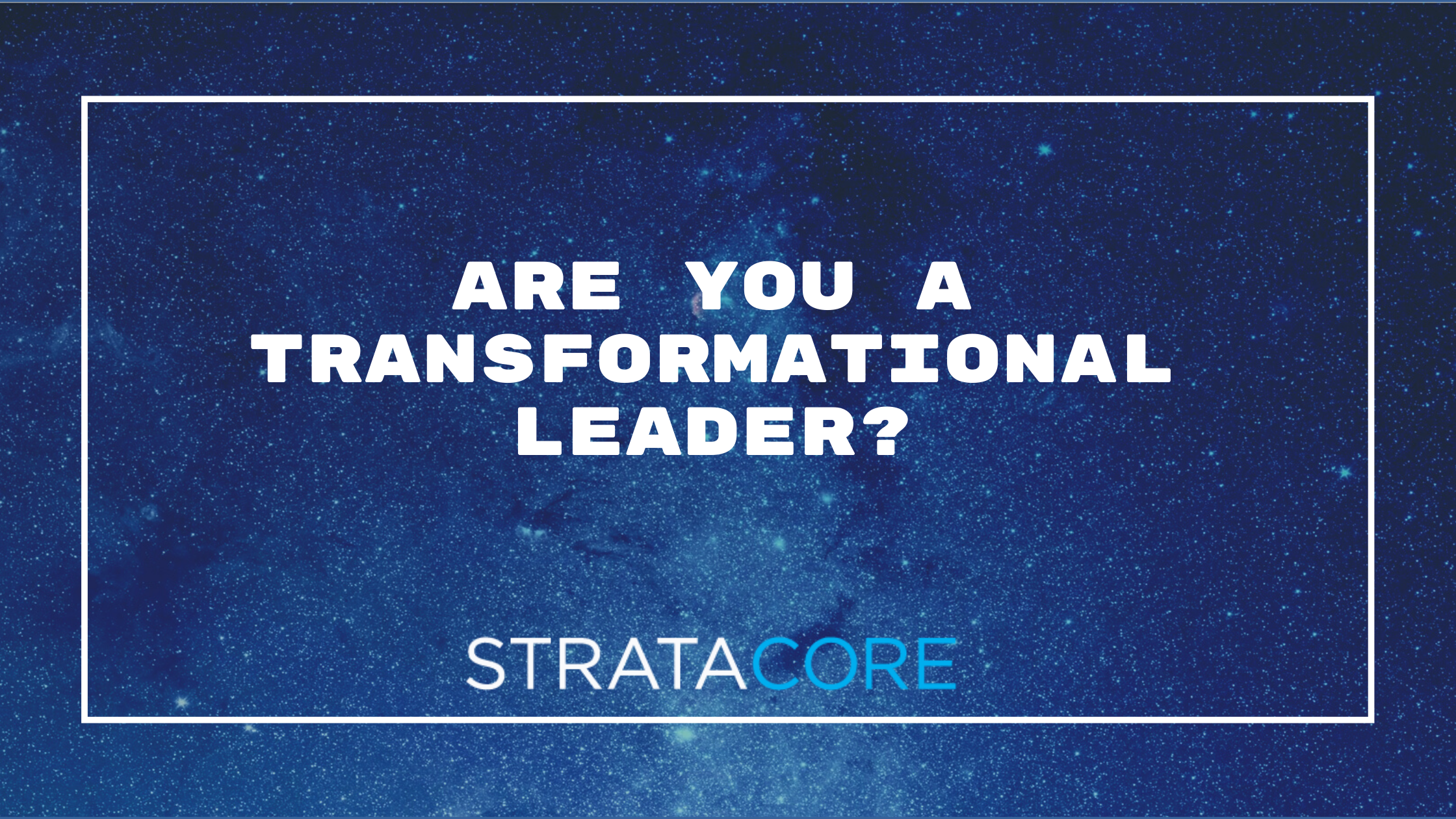 Are you a transformational leader